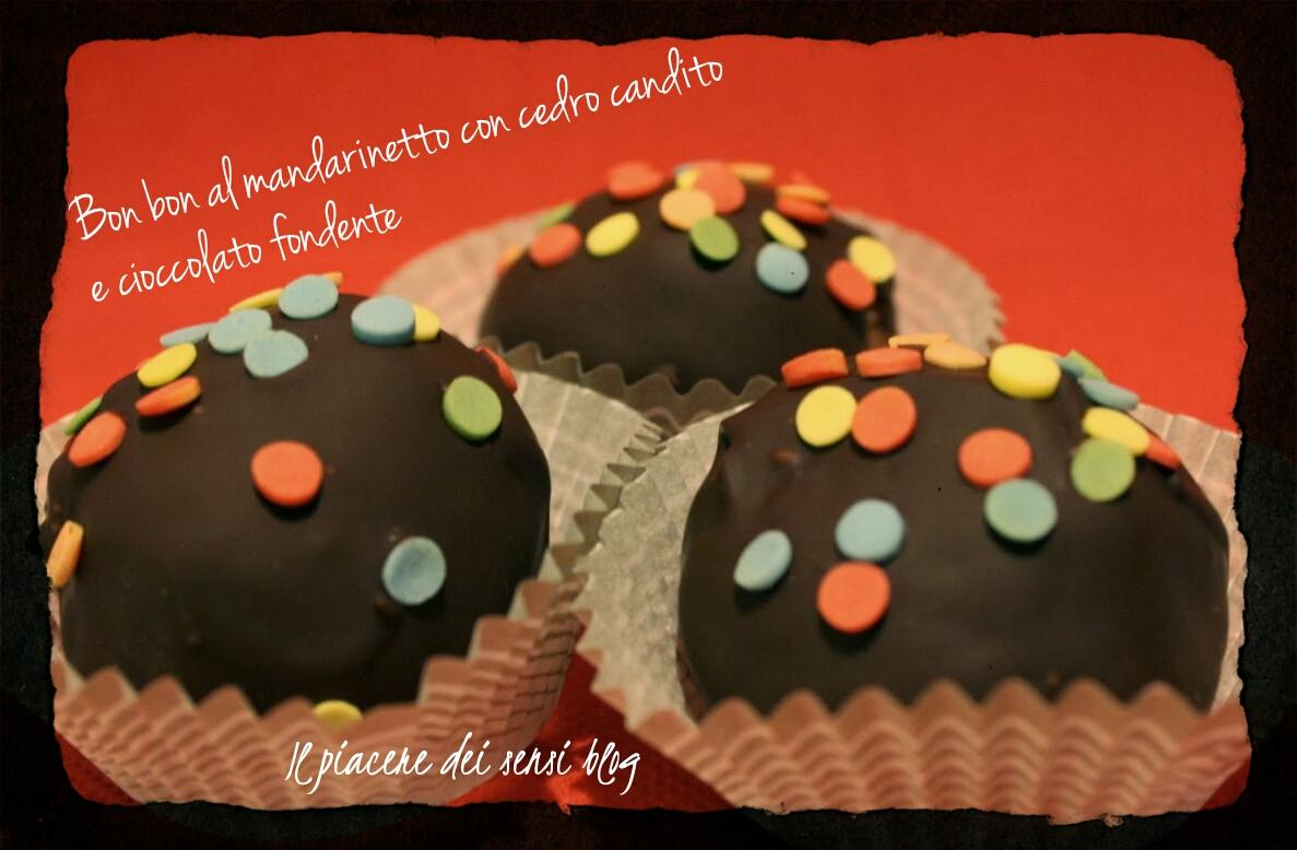 Gustosissimi e velocissimi da preparare: Bon bon al mandarinetto con cedro candito e cioccolato fondente