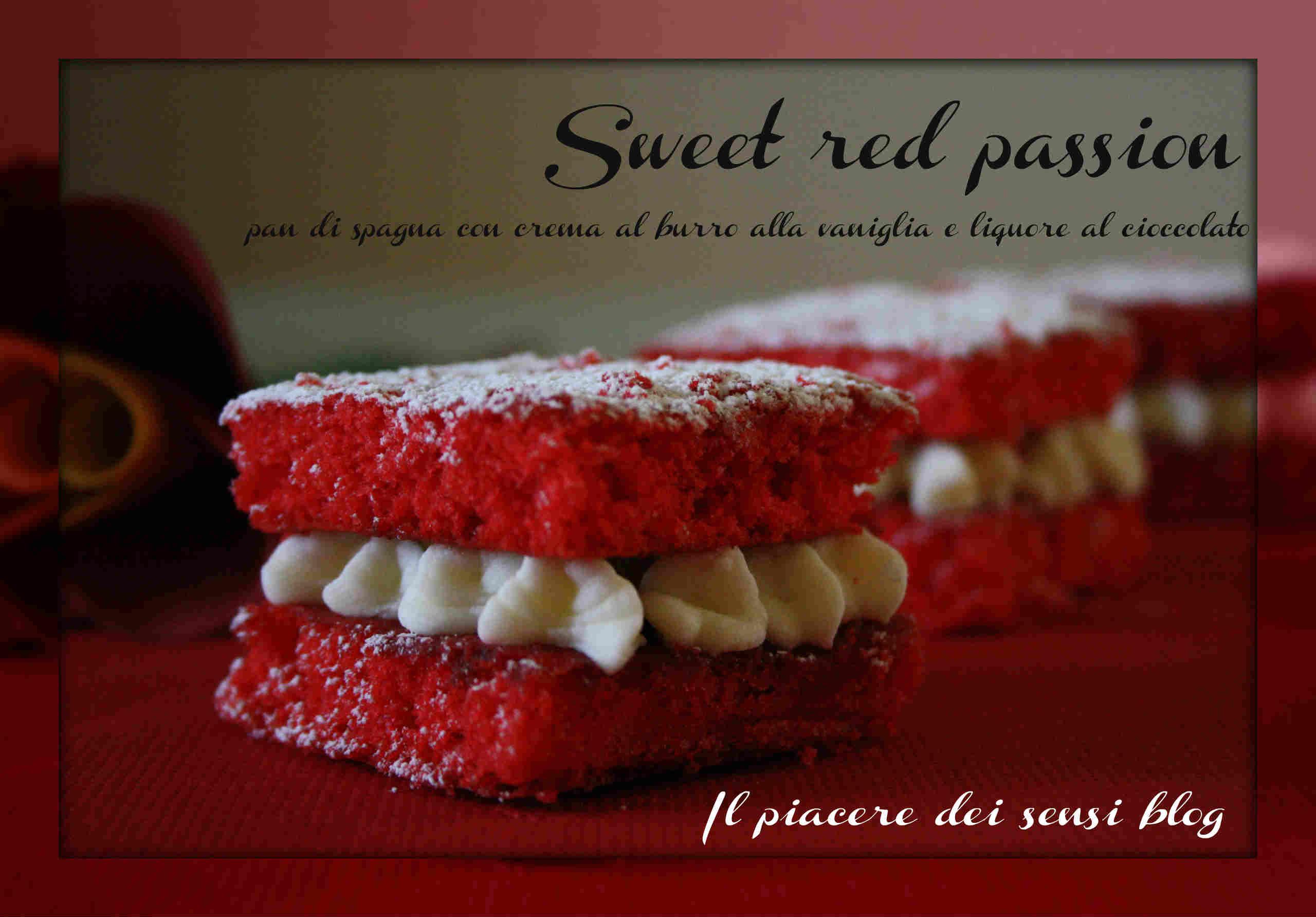 Sweet red passion - pan di spagna con crema al burro alla vaniglia e liquore al cioccolato