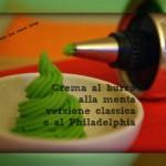 Crema al burro alla menta - versione classica e al Philadelphia