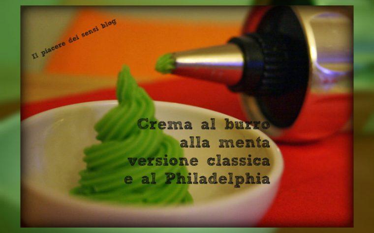 Crema al burro alla menta – versione classica e al Philadelphia