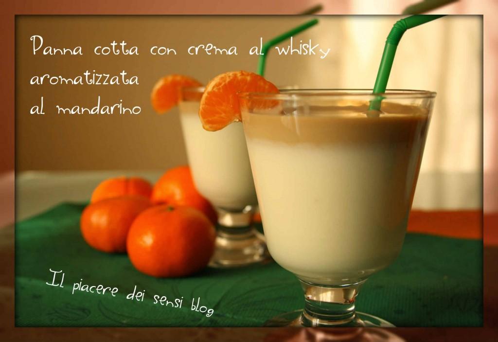 Panna cotta con crema al whisky aromatizzata al mandarino