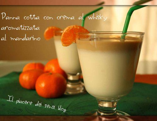 Panna cotta con crema al whisky aromatizzata al mandarino ( panna cotta senza panna e colla di pesce )