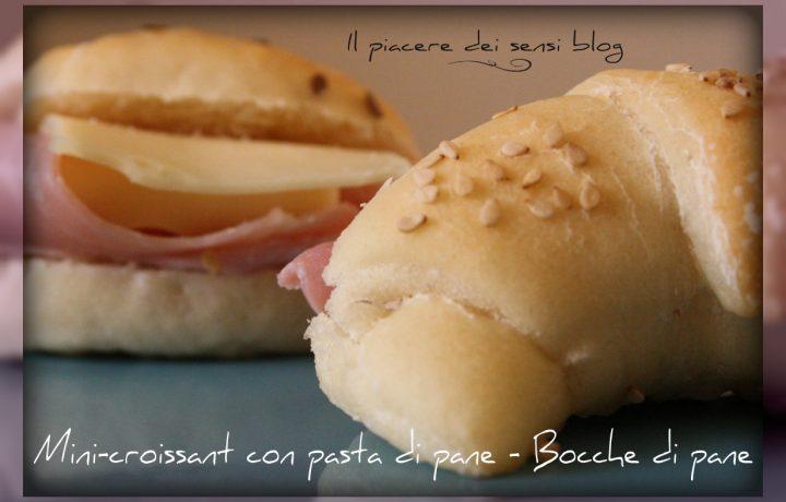 Mini-croissant con pasta di pane – Bocche di pane
