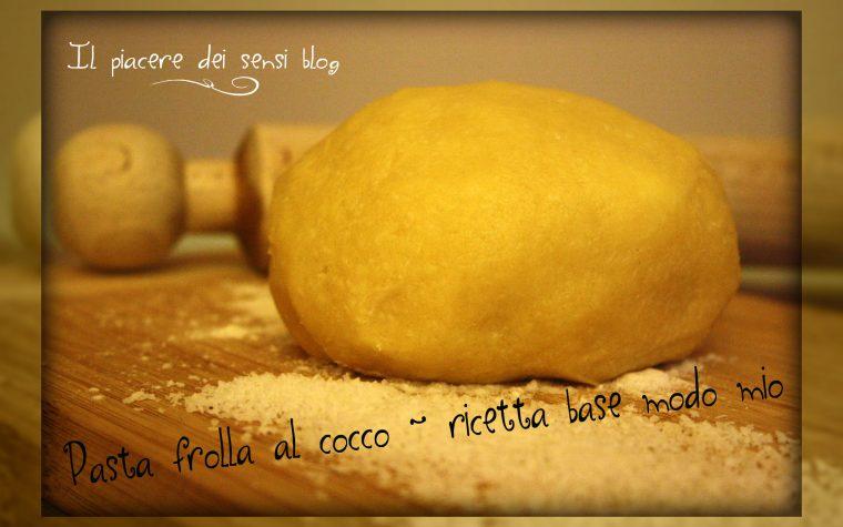 Pasta frolla al cocco – ricetta base a modo mio