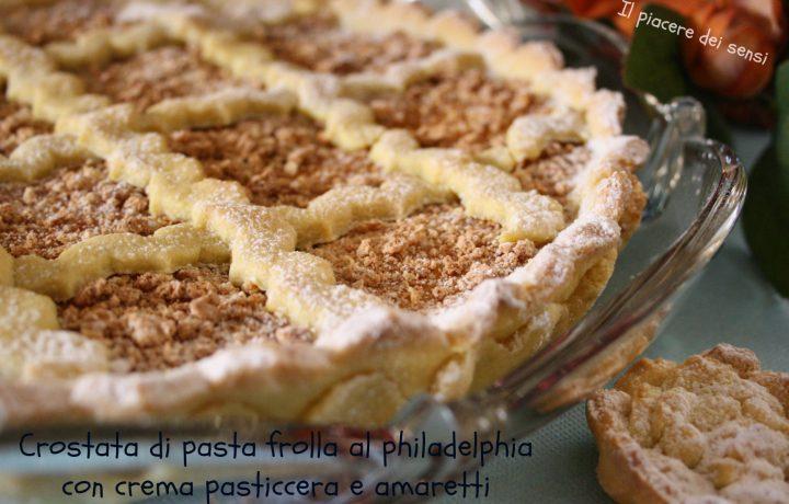 Crostata di pasta frolla al philadelphia con crema pasticcera e amaretti