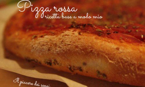 Pizza rossa – ricetta base a modo mio