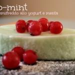 Yo-mint - Semifreddo allo yogurt e menta