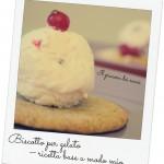 biscotto per gelato ricetta base a modo mio