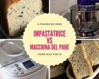 IMPASTATRICE VS MACCHINA DEL PANE