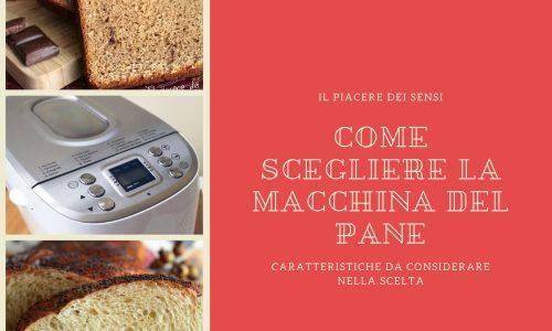 Come scegliere la macchina del pane: caratteristiche da considerare nella scelta