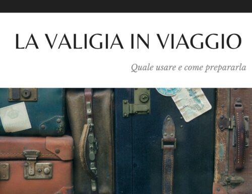 La valigia in viaggio: quale usare e come prepararla
