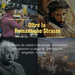 Oltre la Romantiche Strasse - Viaggio in Baviera tra castelli, biergarten e...